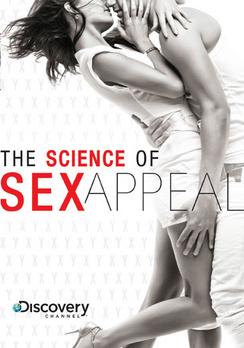 Սեքսուալ գրավչության գիտությունը / Discovery: Science Of Sex Appeal (VIDEO)